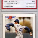 Pedro Martinez HOF RC 1992 Bowman #82 PSA 10 Gem Mint Dodgers, Red Sox, Mets