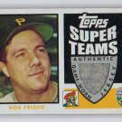Bob Friend 2002 Topps Super Teams Relics #STR-BF Pirates Authentic Jersey
