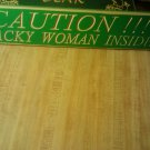 CAUTION!!! wacky woman inside