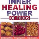 Unleash the Inner Healing Power of Foods (2003, Book...
