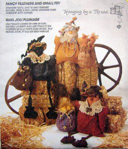 """7115 FANCY FEATHERS Chickens & Clothes Pattern UNCUT 8"""" - 1994"""