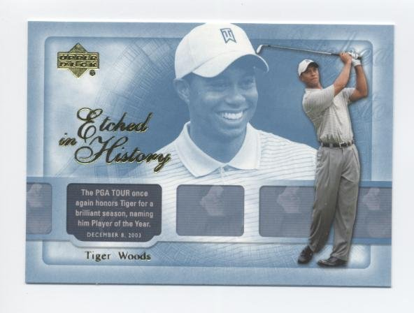 TIGER WOODS 2004 Upper Deck UD Etched in History #41