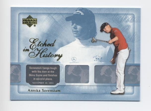 ANNIKA SORENSTAM 2004 Upper Deck Etched in History #49