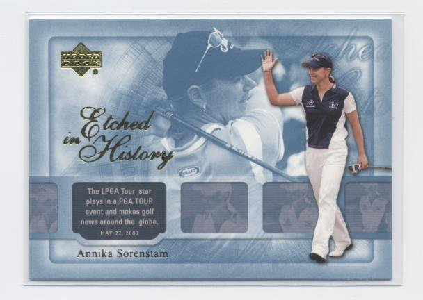 ANNIKA SORENSTAM 2004 Upper Deck Etched in History #50