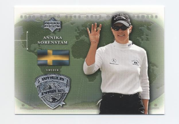 ANNIKA SORENSTAM 2004 Upper Deck World Powers LPGA