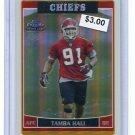 TAMBA HALI 2006 Topps Chrome SE REFRACTOR  #174 ROOKIE Penn State KC CHIEFS