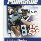 MICKEY SHULER Jr. 2008 Penn State Second Mile TE Miami Dolphins