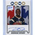 DONNIE AVERY 2008 Topps Rookie Premiere AUTO ROOKIE Rams