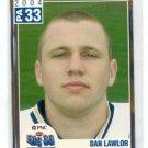 DAN LAWLOR 2004 Big 33 Pennsylvania High School card PENN STATE Nittany Lions FB
