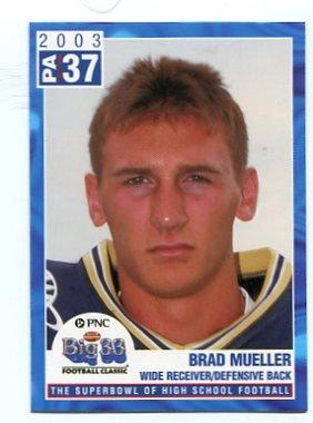 BRAD MUELLER 2003 Big 33 Pennsylvania High School card BOSTON COLLEGE