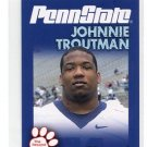 JOHNNIE TROUTMAN 2010 Penn State Second Mile Card SAN DIEGO Chargers GUARD