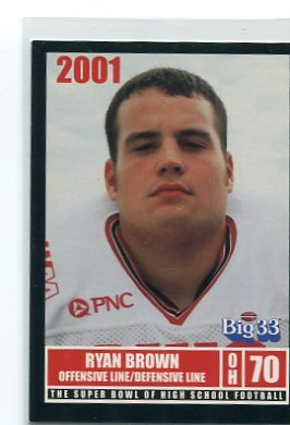 RYAN BROWN 2001 Big 33 Ohio High School card CINCINNATI BEARCATS