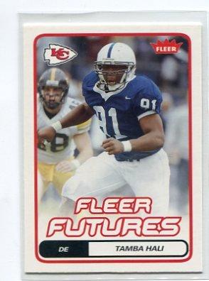 TAMBA HALI 2006 Fleer Futures #189 ROOKIE Penn State Kansas City KC CHIEFS