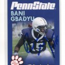 BANI GBADYU 2010 Penn State Second Mile AUTO Autograph NITTANY LIONS LB - comes with COA