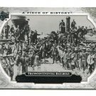 TRANSCONTINENTAL RAILROAD 2008 Upper Deck UD A Piece of History #159 HISTORICAL MOMENTS