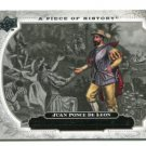 JUAN PONCE DE LEON 2008 Upper Deck UD A Piece of History #199 HISTORICAL MOMENTS