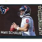 MATT SCHAUB 2012 Panini Sticker FOIL #130 Texans VIRGINIA Cavaliers QB