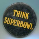 "2.25"" Vintage 1970s Pinback: Pittsburgh Steelers ""Think Superbowl"" QUANTITY QTY"