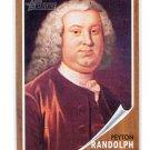 PEYTON RANDOLPH 2009 Topps Heritage #39 Revolutionary War Hero
