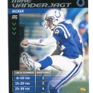 MIKE VANDERJAGT 2001 NFL Showdown First & Goal #10 Colts KICKER
