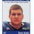 TONY KATIC 1999 Pennsylvania PA Big 33 High School card TULSA TE / DE