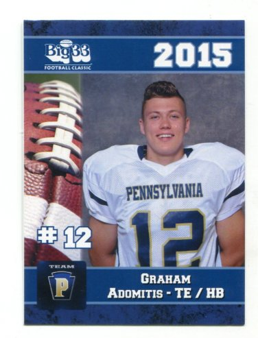 GRAHAM ADOMITIS 2015 Pennsylvania PA Big 33 High School card PITTSBURGH CENTRAL CATHOLIC HS