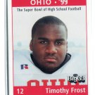 TIMOTHY TIM FROST 1998 Big 33 Ohio OH High School card WEST VIRGINIA Mountaineers