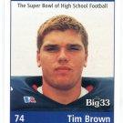 TIM BROWN 1998 Big 33 Pennsylvania PA High School card WEST VIRGINIA Mountaineers