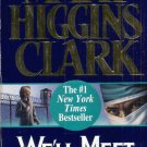 WE'LL MEET AGAIN By MARY HIGGINS CLARK