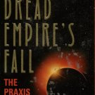 DREAD EMPIRE'S FALL--THE PRAXIS By WALTER JON WILLIAMS