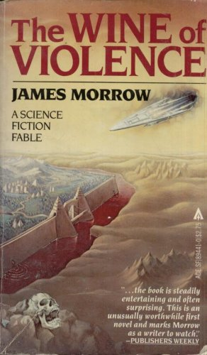 THE WINE OF VIOLENCE By JAMES MORROW