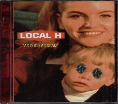 """LOCAL H--""""AS GOOD AS DEAD""""--CD"""