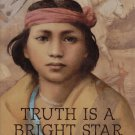 TRUTH IS A BRIGHT STAR--A HOPI ADVENTURE By JOAN PRICE