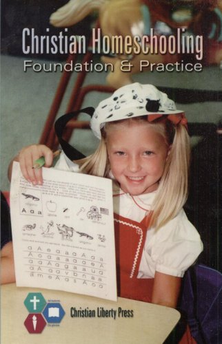 CHRISTIAN HOMESCHOOLING--FOUNDATION & PRACTICE