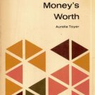 GET YOUR MONEY'S WORTH By AURELIA TOYER