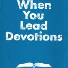 WHEN YOU LEAD DEVOTIONS By ROLLA O. SWISHER