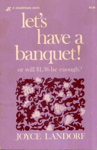 LET'S HAVE A BANQUET! OR WILL $1.36 BE ENOUGH?--JOYCE LANDORF