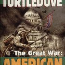 THE GREAT WAR:  AMERICAN FRONT By HARRY TURTLEDOVE