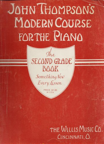 JOHN THOMPSON'S MODERN COURSE FOR THE PIANO--THE SECOND GRADE BOOK