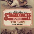 Stagecoach--Station 12--Tucson by Hank Mitchum