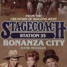 Stagecoach--Station 35--Bonanza City by Hank Mitchum