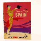 Airline Memrobelia! TWA Travel Tips Spain, Fly TWA Jets