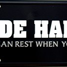 RIDE HARD REST WHEN YOU DIE LICENSE PLATES