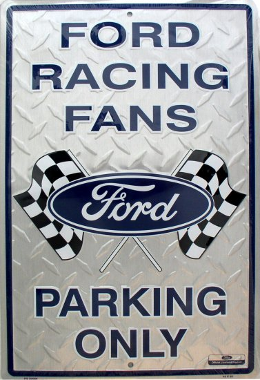 FORD RACING FANS ONLY PARKING SIGNS