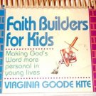 Faith Builders for Kids by Virginia Goode Kite Making Gods Word more Personal