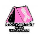 Breast Cancer Awareness Pitch your Tent in the Land of Hope Camping Sport Pin