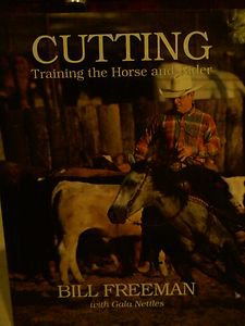 Cutting - Training The Horse and Rider - Bill Freeman with by Gala Nettles