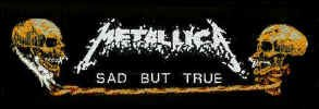 Metallica Sew On Patch Sad but True