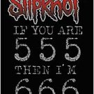 Slipknot Poster Flag If You Are 555 Then I'm 666 Tapestry