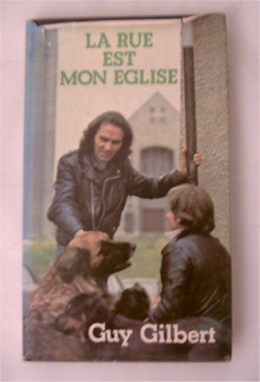 """Livre """"la rue est mon église"""" Guy Gilbert"""